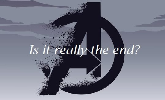 Avenger's Endgame: Is it really the end?